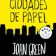 'Ciudades de papel' de JOHN GREEN (Bianca, 3C)