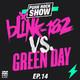 Blink-182 vs. Green Day | Ep.14