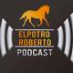 ElPotroRoberto Podcast - Episode #41