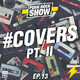 Covers pt.2 | Ep.13