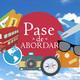 PASE DE ABORDAR programa contingencias en viajes 07 octubre 2017