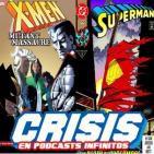 Crisis En Podcasts Infinitos #8. La masacre de Superman y La muerte de los mutantes.