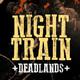 Night Train | Deadlands - Sesión I