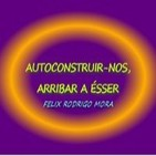 AUTOCONSTRUIR-NOS, ARRIBAR A ÉSSER - AudioArticle. Félix Rodrigo