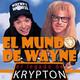 El legado de krypton 69 - waynes world
