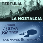 LODE 7x03 Tertulia: La Nostalgia, Expediente STAR TREK: Naves Enterprise