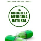 La Biblia de la Medicina Natural con Óscar Fernández
