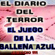 El Juego De La Ballena Azul - El Diario Del Terror, EP 111