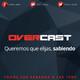 #OverCast - Episodio 17: La gran aventura