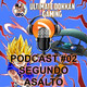 UDG - Segundo Asalto - PODCAST #02