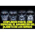 Especial El amanecer del Planeta de los Simios