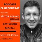 El Reportaje con Víctor Solano – Activismo Digital