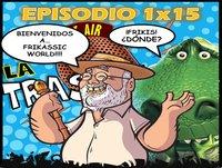 LA TRASTIENDA RADIO 1x15 - Jurassic World, Black Bullet, Magi, Vengadores: Asalto A La Mansión, Gustavo (Max)