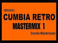 Cumbia Retro Mastermix 1 - SergioDj