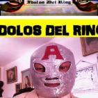 Idolos Del Ring 31 de Octubre 2015