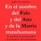 PB_En el nombre del Falo y del Ano y de la Matriz transhumana