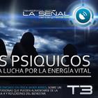 La Señal T3 | 71 | Vampiros Psíquicos con Javier Arries | La Niebla | Reflexiones Saludables 15/09/2017