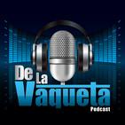 De La Vaqueta Ep.120 - ¡VAMOS PA LANTE!