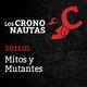 S01E05 - Los Crononautas - Mitos y mutantes
