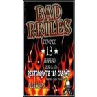 BAD RRILES live