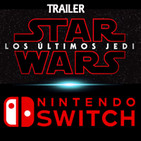 LODE 7x29 trailer LOS ÚLTIMOS JEDI, Nintendo SWITCH