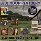 122- Blue Moon Kentucky (3 Diciembre 2017)