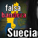 Atentado a Suecia: Falsa Bandera