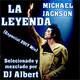 MICHAEL JACKSON LA LEYENDA (Especial 2017 Mix) Seleccionado y mezclado por DJ Albert