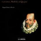 Cervantes y Madrid (Miguel Zorita en Ágora Historia)