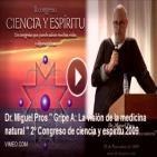Dr. Miquel Pros - Gripe A - LA VISIÓN DE LA MEDICINA NATURAL 2009 Vacunas - Virus)