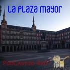 4x01: Historia de la Plaza Mayor de Madrid.