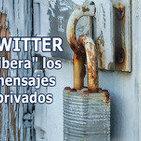 Twitter 'libera' los mensajes privados