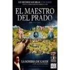 Programa 45: 'El Maestro del Prado con Javier Sierra' y 'La Sombra de Gaudí con Alex Guerra'