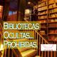 Conexiones: Bibliotecas Ocultas...Prohibidas