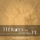Héroes de Nuestra Fe: San Luis Bertrán