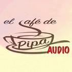 El Café de Pipa (dimecres 3 maig 2017)