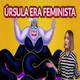 Alonso DM - La mala de La Sirenita era feminista