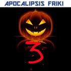 Apocalipsis Friki 108 - Especial Halloween 3