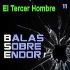 Balas Sobre Endor 11: -Archivo Ligero- El Tercer Hombre
