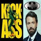 LODE 4x01 especial KICK ASS, ¿Ben Affleck es Batman?