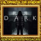 DARK temporada 1 Ediciones Especiales LODE