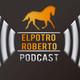 #ElPotroRoberto Podcast (Episodio 39)