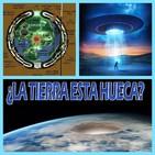 El Centinela del Misterio y la teoría de la Tierra Hueca...Intraterrestres y extraterrestres...abducciones extremas.