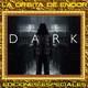 DARK temporada 1 –Archivo Ligero– Ediciones Especiales LODE