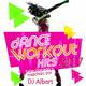 DANCE WORKOUT HITS 2017 Seleccionado y mezclado por DJ Albert