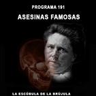 Programa 191: ASESINAS FAMOSAS