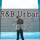R&B/Urban/Soul 2017 Mix #02