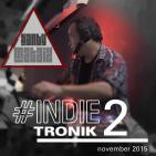 INDIETRONIK 2 by Santy Mataix November 2015