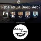 ¿Qué es la Deep Web? - Ciberdebate Palabra de hacker