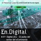 En.Digital #37: Digital1to1 Tomando el pulso al sector del Ecommerce